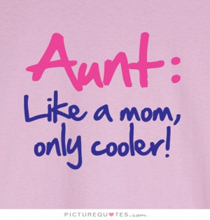 Mom Quotes Aunt Quotes Cooler Quotes