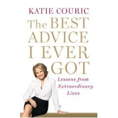 ... quotes from amazing people Katie Couric has met. Totally inspiring
