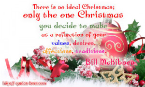 There Is No Ideal Christmas Only The One Christmas You Decide To Make ...