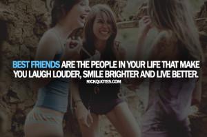 Friends Quotes | Best Friends Make You Laugh ~ Rick Quotes