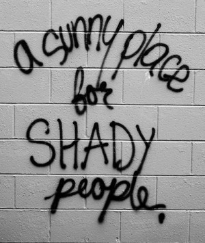 sunny place for shady people.