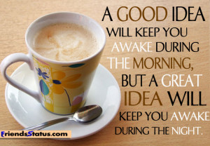 Good morning coffee quotes – A good idea