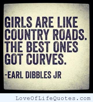Girls are like country roads