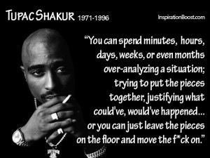 Moving on Quotes by Tupac Shakur