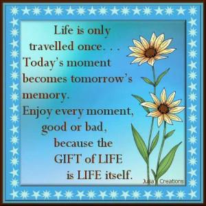 The gift of life is life itself