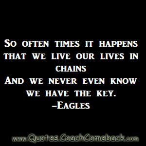 ... Often Times It Happens That We Live Our Lives In Chain ~ Freedom Quote