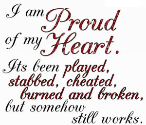 File Name : i-am-proud-of-my-heart-its-been-played-stabbed-cheated ...