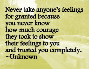 never-take-anyones-feelings-for-granted-because-you-never-know-how ...