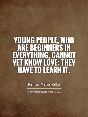 Learning Quotes Young Quotes Learn Quotes Rainer Maria Rilke Quotes