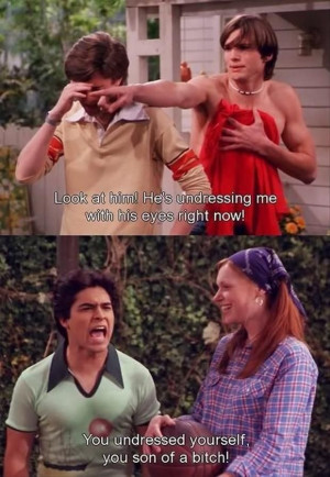 That 70's Show- the best show ever.