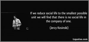 If we reduce social life to the smallest possible unit we will find ...
