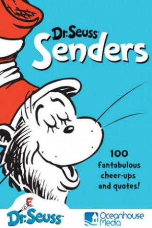 View bigger - Dr. Seuss Senders - 100 fantabulous cheer-ups and quotes ...