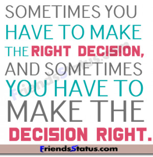 quotes about making the right decision