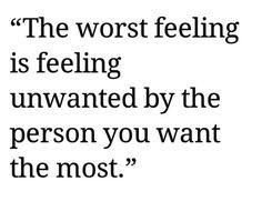 hate feeling unwanted