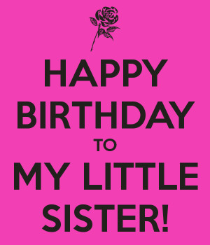 ... birthday little sister happy birthday lil sister happy birthday little