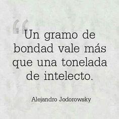 alejandro jodorowsky more frases linda bondad vale alejandro ...