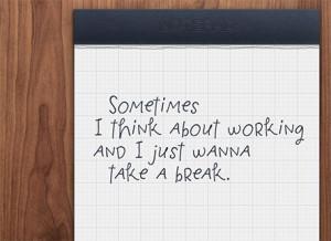 Work break before actually working.