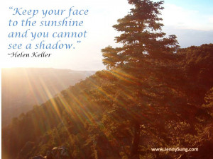 ... Sunshine & You Cannot See a Shadow by Helen Keller Inspirational Quote