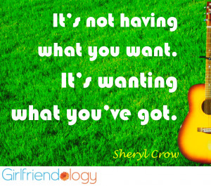 Quotes About Bad Girlfriends Gf sheryl crow quote,
