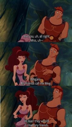 My favorite Meg quote from Hercules More