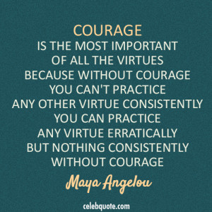 True that... and I join with Dr. Angelou in saying,