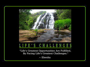 Life's Challenges ~ Inspiration Quote & Affirmation? [55]