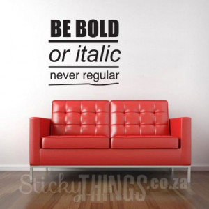 Office Wall Art Decal Quote Be Bold