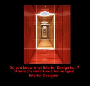 Great interior design quotes quotesgram - How do you become an interior designer ...