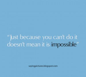 Just because you cant do it