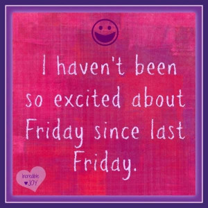 Happy friday quotes, best, sayings, cute, excited