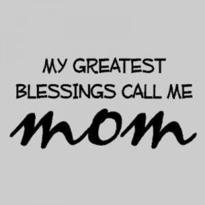 quotes, sayings, mom, kids