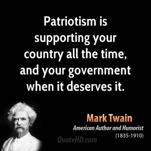 ... your country all the time, and your government when it deserves it