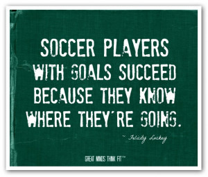 ... soccer team quotes soccers most memorable quotes football players are