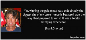 Yes, winning the gold medal was undoubtedly the biggest day of my ...