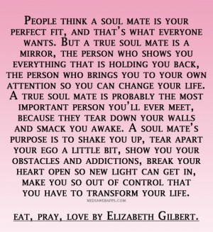 People think a soul mate is your perfect fit, and that's what ...