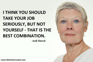 Judi Dench Quotes
