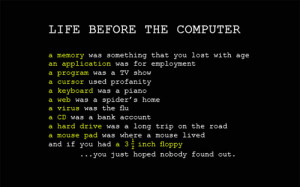 ... , computer, hahahabeforethecomputer, life, quotes, technology, words