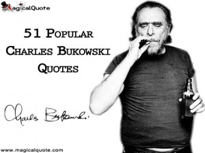 51 Popular Charles Bukowski Quotes