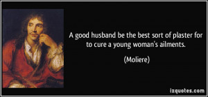 good husband be the best sort of plaster for to cure a young woman's ...