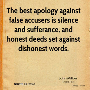 The best apology against false accusers is silence and sufferance, and ...