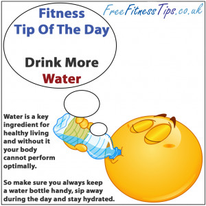 Fitness Tip Of The Day – Drink More Water | Free Fitness Tips