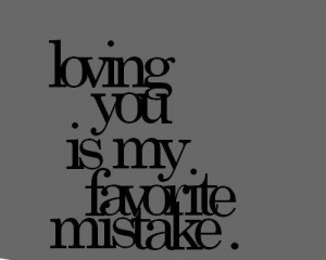 love, mistake, quotes, you