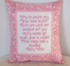 Cross Stitch Pillow Funny Quote, Betty White