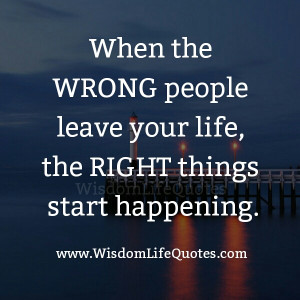 When the wrong people leave your Life