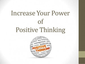 Positive Thinking- Quotes to make you think Positive