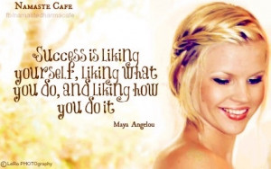 Success Maya Angelou quote via Namaste Cafe at www.Facebook.com ...
