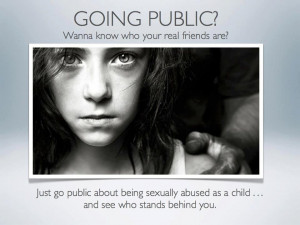 ... About Being Sexually Abused As A Child And See Who Stands Behind You