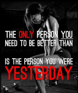 Better than you were yesterday.