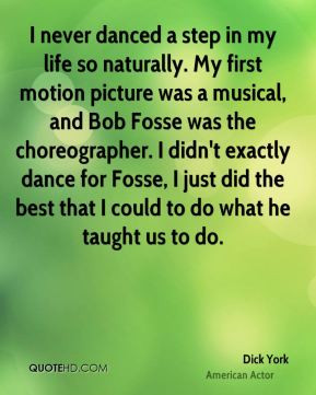Dick York - I never danced a step in my life so naturally. My first ...