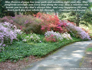 May flowers always line your path and sunshine light your day.